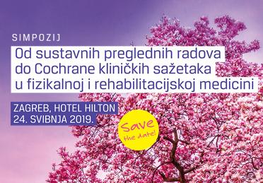 Simpozij - Od sustavnih preglednih radova do Cochrane kliničkih sažetaka u fizikalnoj i rehabilitacijskoj medicini